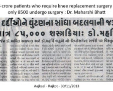 Out of 6 crore patients who require knee replacement surgery in India, only 8500 undergo surgery : Dr. Maharshi Bhatt